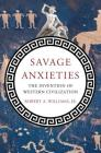 Savage Anxieties: The Invention of Western Civilization Cover Image