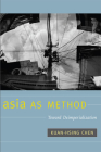 Asia as Method: Toward Deimperialization Cover Image
