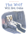 The Wolf Will Not Come Cover Image
