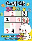 Easter Sudoku Book for Kids: Easy to Hard Puzzles Activity Learning Workbook Cover Image