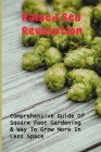 Raised Bed Revolution: Comprehensive Guide Of Square Foot Gardening & Way To Grow More In Less Space: Vertical Deck Planter Cover Image