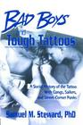 Bad Boys and Tough Tattoos: A Social History of the Tattoo with Gangs, Sailors, and Street-Corner Punks 1950-1965 Cover Image