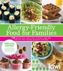 Allergy-Friendly Food for Families: 120 Gluten-Free, Dairy-Free, Nut-Free, Egg-Free, and Soy-Free Recipes Everyone Will Enjoy Cover Image