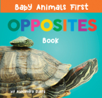 Baby Animals First Opposites Book (Baby Animals First Series) Cover Image
