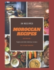 Moroccan recipes, Tagine and other delicious recipes: Your essentiel guide to cock a 30 Moroccan recipes and slow cooker recipes Cover Image