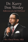 Dr. Karry Don Wesley: Reflections of a Life Well Lived Cover Image