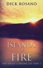 Islands Of Fire: Large Print Hardcover Edition Cover Image
