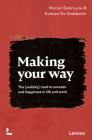 Making Your Way: The (Wobbly) Road to Success and Happiness in Life and Work Cover Image