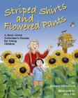 Striped Shirts and Flowered Pants: A Story about Alzheimer's Disease for Young Children Cover Image