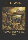 The War That Will End War Cover Image