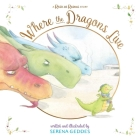 Where the Dragons Live (Rosie and Rasmus) Cover Image