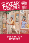 Bus Station Mystery (The Boxcar Children Mysteries #18) Cover Image