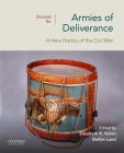 Sources for Armies of Deliverance: A New History of the Civil War Cover Image