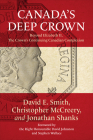 Canada's Deep Crown: Beyond Elizabeth II, the Crown's Continuing Canadian Complexion Cover Image