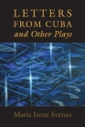 Letters from Cuba and Other Plays Cover Image
