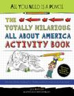 All You Need Is a Pencil: The Totally Hilarious All About America Activity Book Cover Image