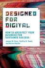 Designed for Digital: How to Architect Your Business for Sustained Success (Management on the Cutting Edge) Cover Image