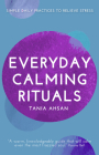 Everyday Calming Rituals: Simple Daily Practices to Reduce Stress Cover Image