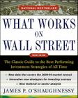 What Works on Wall Street: The Classic Guide to the Best-Performing Investment Strategies of All Time Cover Image