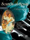 Sounds of Spain, Bk 4: 5 Colorful Early Advanced Piano Solos in Spanish Styles Cover Image