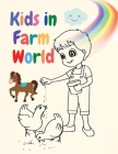 Kids in Farm World: Amazing Coloring Book for Kids Cover Image