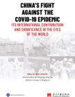 China's Fight Against the COVID-19 Epidemic: Its International Contribution and Significance in the Eyes of the World Cover Image