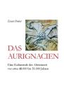 Das Aurignacien: Eine Kulturstufe der Altsteinzeit vor etwa 40.000 bis 31.000 Jahren Cover Image