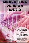Libreoffice 6.4.7.2: Atajos del Teclado. Especial Oposiciones a la Administración de la Junta de Andalucía 2020/21 Cover Image