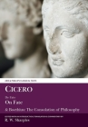 Cicero: de Fato, on Fate: & Boethius: The Consolation of Philosophy (Aris and Phillips Classical Texts) Cover Image