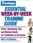 Triathlete Magazine's Essential Week-by-Week Training Guide: Plans, Scheduling Tips, and Workout Goals for Triathletes of All Levels Cover Image