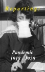 Reporting: Pandemic 1918-1920 Cover Image