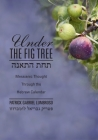 Under the Fig Tree: Messianic Thought Through the Hebrew Calendar Cover Image