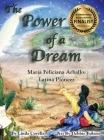 The Power of a Dream Maria Feliciana Arballo: Latina Pioneer Cover Image