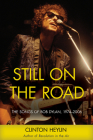 Still on the Road: The Songs of Bob Dylan, 1974-2006 Cover Image
