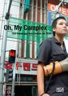Oh, My Complex: On Unease at Beholding the City Cover Image