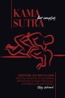 Kama Sutra for Couples: Everything You Need to Know About the Ancient Art of Love Making with Beginner to Expert Techniques. Love Making and S Cover Image