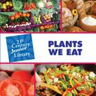 Plants We Eat (21st Century JR Library: Plants) Cover Image