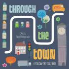 Through the Town: A Follow-the-Trail Book Cover Image