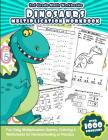 3rd Grade Math Workbooks Dinosaurs Multiplication Workbook: Fun Daily Multiplication Games, Coloring & Worksheets for Homeschooling or Practice Cover Image