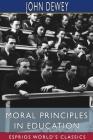 Moral Principles in Education (Esprios Classics) Cover Image