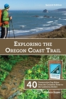 Exploring the Oregon Coast Trail: 40 Consecutive Day Hikes from the Columbia River to the California Border Cover Image