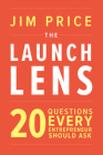The Launch Lens: 20 Questions Every Entrepreneur Should Ask Cover Image