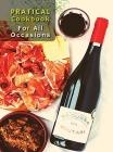 Ricette E Consigli Utili Sui Migliori Cibi Da Realizzare Per Le Occasioni Speciali: Pratical Cookbook For All Occasions - A Beginner's Guide To Cookin Cover Image