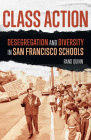 Class Action: Desegregation and Diversity in San Francisco Schools Cover Image