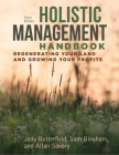 Holistic Management Handbook, Third Edition: Regenerating Your Land and Growing Your Profits Cover Image