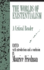The Worlds of Existentialism: A Critical Reader Cover Image