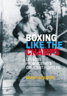 Boxing Like the Champs: Lessons from Boxing's Greatest Fighters Cover Image