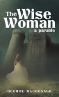 The Wise Woman: A Parable Cover Image