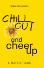 Chill Out and Cheer Up: A Ten-Step Guide Cover Image