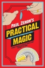 Paul Zenon's Practical Magic: Street Magic, Close-Up Tricks and Sleight of Hand Cover Image